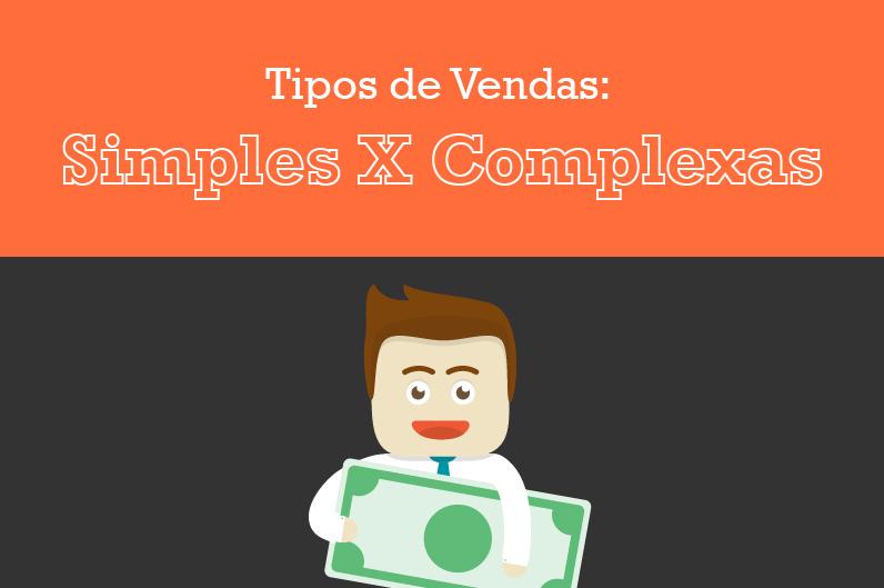 Infográfico: Vendas simples x Vendas complexas
