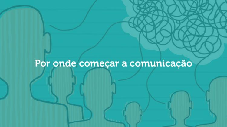 Comunicação Interna: Saiba por onde começar
