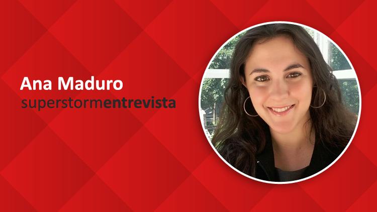 Superstorm Entrevista: Ana Maduro